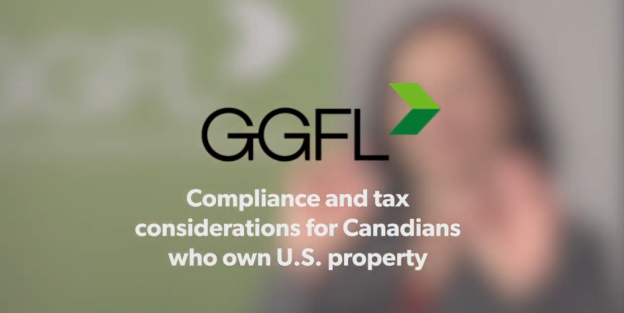 GGFL logo with Compliance and tax considerations for Canadians who own US property
