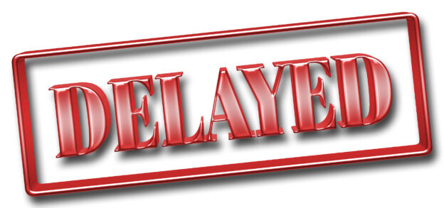 Delayed sign representing New tax filing and tax payment deadlines